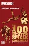 Die 100 besten Spiele aller Zeiten von Tim Juergens