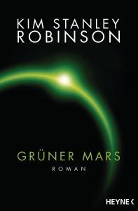 Gruener Mars von Kim Stanley Robinson