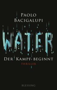 Water - Der Kampf beginnt von Paolo Bacigalupi