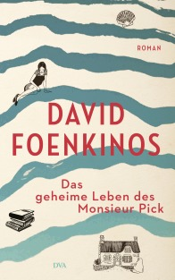 Das geheime Leben des Monsieur Pick von David Foenkinos