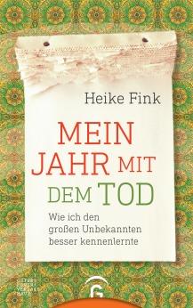 Mein Jahr mit dem Tod von Heike Fink