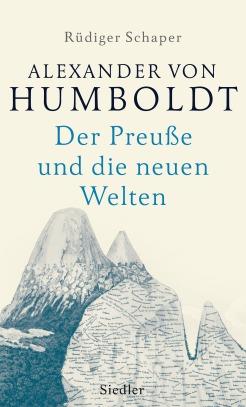Alexander von Humboldt von Ruediger Schaper