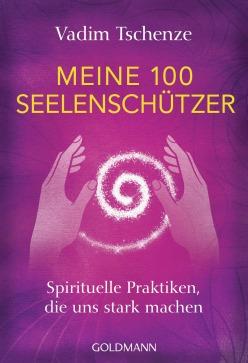 Meine 100 Seelenschuetzer von Vadim Tschenze
