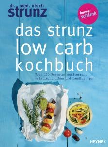Das Strunz-Low-Carb-Kochbuch von Ulrich Strunz