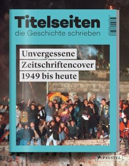 Titelseiten die Geschichte schrieben von Philipp Hontschik